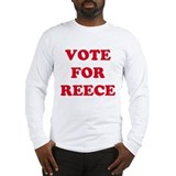 VOTE FOR REECE  Long Sleeve T-Shirt