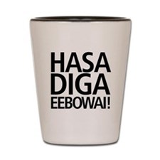 Hasa Diga Eebowai Shot Glass