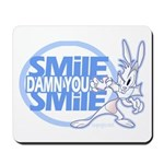 Smile, Damn You! Mousepad