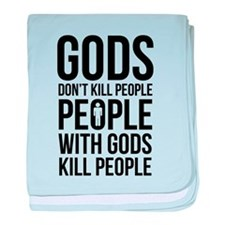 Gods Don't Kill People baby blanket