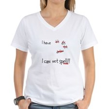 I can not spell!! Shirt