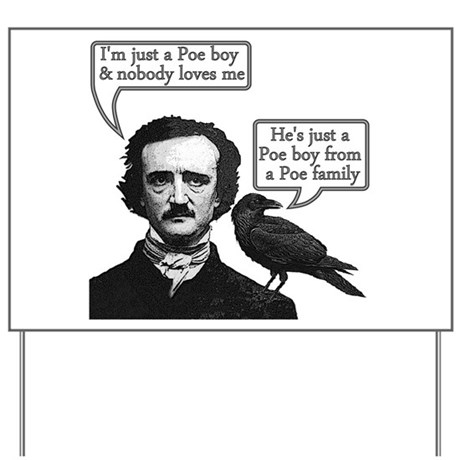 Poe Boy Yard Sign
