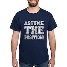 Assume the Position T-Shirt