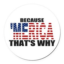 US Flag Because MERICA Thats Why Round Car Magnet