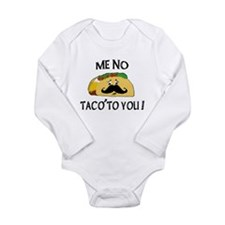 ME NO TACO TO YOU! Long Sleeve Infant Bodysuit