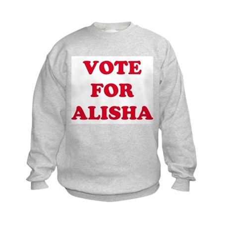 VOTE FOR ALISHA Kids Sweatshirt