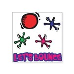 Lets Bounce Jacks Jax.png Square Sticker 3