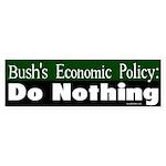 Bush Policy: Do Nothing Bumper Sticker