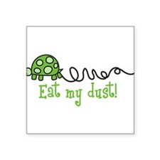 "Eat My Dust Square Sticker 3"" x 3"""
