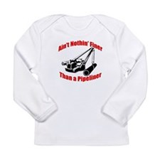 Aint Nothin Finer Than a Pipeliner Long Sleeve Inf