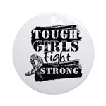 Tough Girls Carcinoid Cancer Ornament (Round)