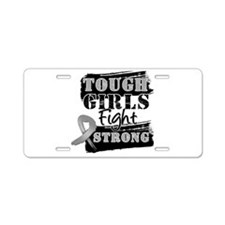 Tough Girls Brain Cancer Aluminum License Plate
