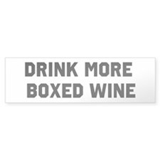 Drink More Box Wine Bumper Bumper Sticker