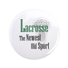 "Lacrosse The Newest Old Sport 3.5"" Button"