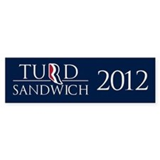 Turd Sandwich 2012 Bumper Sticker