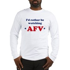 Id rather be watching AFV Long Sleeve T-Shirt
