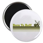 Born To Roll (Bowling) Magnet
