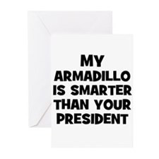 My Armadillo Is Smarter Than  Greeting Cards (Pack
