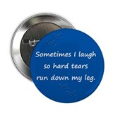 "Sometimes I Laugh 2.25"" Button"