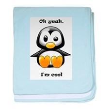 Oh Yeah, I'm Cool Penguin baby blanket