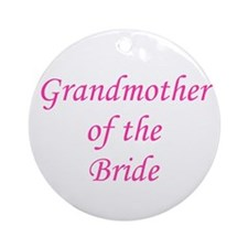 Grandmother of the Bride. Ornament (Round)