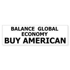 Buy American Global Economy Bumper Bumper Sticker