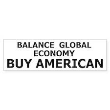 Buy American Global Economy Bumper Bumper Sticker