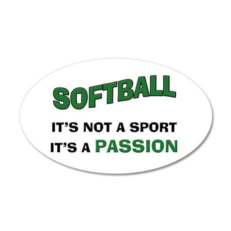 Softball It's a Passion 35x21 Oval Wall Decal