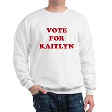 VOTE FOR KAITLYN  Sweatshirt