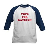 VOTE FOR KATELYN  Tee
