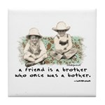 A Friend is a Brother Tile Coaster