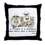 A Friend is a Brother Throw Pillow