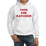 VOTE FOR KAYLEIGH Hoodie Sweatshirt