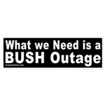 We Need a Bush Outage Bumper Sticker