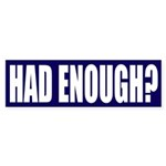 Had Enough? Blue Bumper Sticker