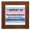 I support my Transgendered Grandson Framed Tile