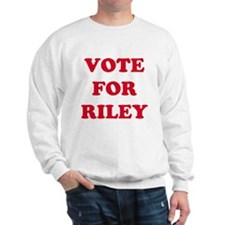 VOTE FOR RILEY Sweatshirt