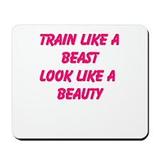 Train like a beast - look like a beauty Mousepad