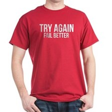 Try again fail better T-Shirt