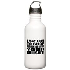 Not Buying your Bullshit Water Bottle
