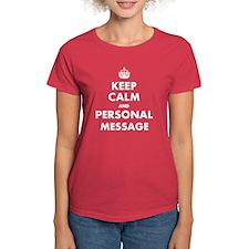 Keep Calm and... Tee