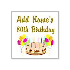 "HAPPY 80TH BIRTHDAY Square Sticker 3"" x 3"""