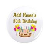 HAPPY 80TH BIRTHDAY 3.5&quot; Button