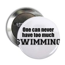 "Never Too Much SWIMMING 2.25"" Button (10 pack)"