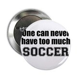 Never Too Much SOCCER Button
