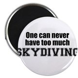 "Never Too Much SKYDIVING 2.25"" Magnet (10 pack)"