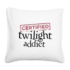 Certified Twilight Addict Square Canvas Pillow