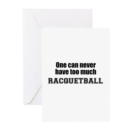 Never Too Much RACQUETBALL Greeting Cards (Package