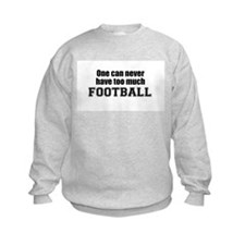 Never Too Much FOOTBALL Sweatshirt