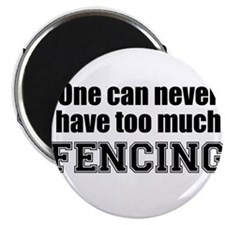 Never Too Much FENCING Magnet